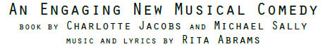 Just My Type Musical, Charlotte Jacobs, Michael Salley, and Rita Abrams